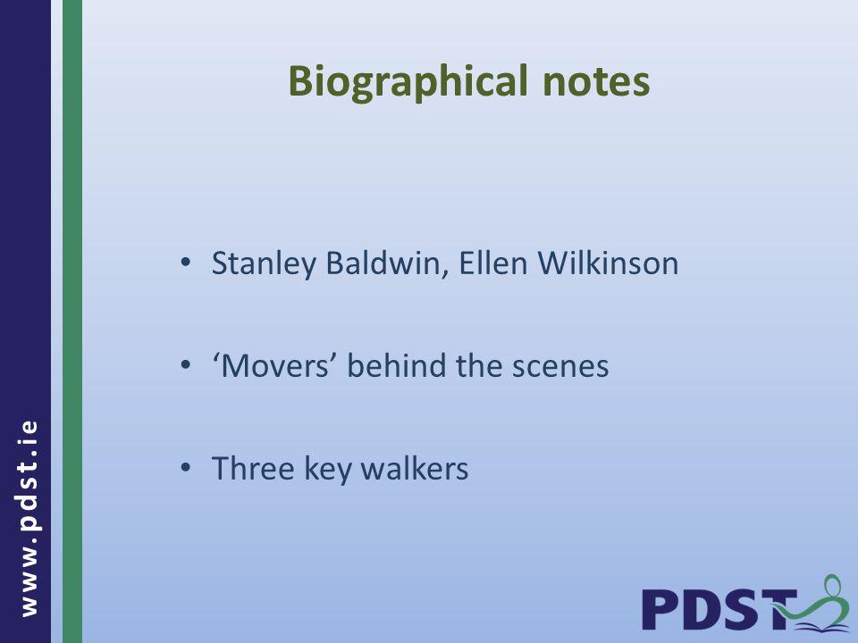 www. pdst. ie Biographical notes Stanley Baldwin, Ellen Wilkinson 'Movers' behind the scenes Three key walkers