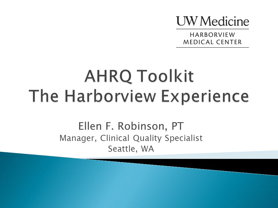 Ellen F. Robinson, PT Manager, Clinical Quality Specialist Seattle, WA