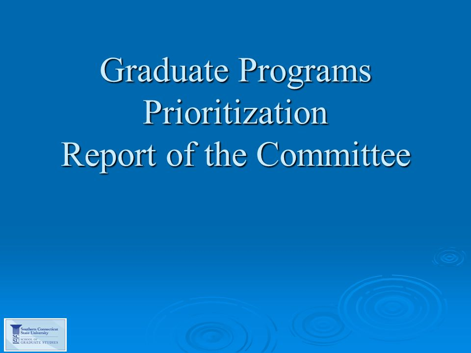 Graduate Programs Prioritization Report of the Committee