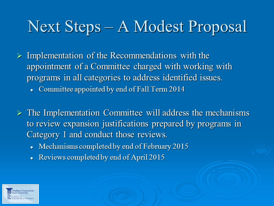 Next Steps – A Modest Proposal  Implementation of the Recommendations with the appointment of a Committee charged with working with programs in all categories to address identified issues.