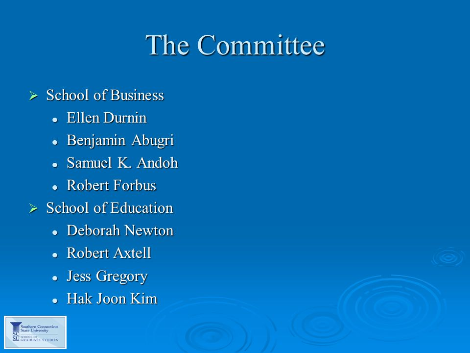 The Committee  School of Health and Human Services Esther Howe Esther Howe Cynthia O'Sullivan Cynthia O'Sullivan Jim MacGregor Jim MacGregor Deborah Weiss Deborah Weiss  University At-Large Lise Brule Lise Brule Rick Riccardi Rick Riccardi Michael Ben-Avie Michael Ben-Avie Steve Larocco Steve Larocco William Faraclas William Faraclas  Administrative Support, Claudia Guy