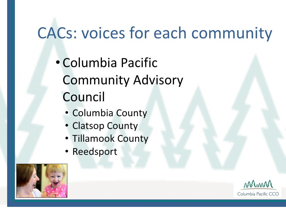 Columbia County Clatsop County Tillamook County Reedsport Columbia Pacific Community Advisory Council CACs: voices for each community