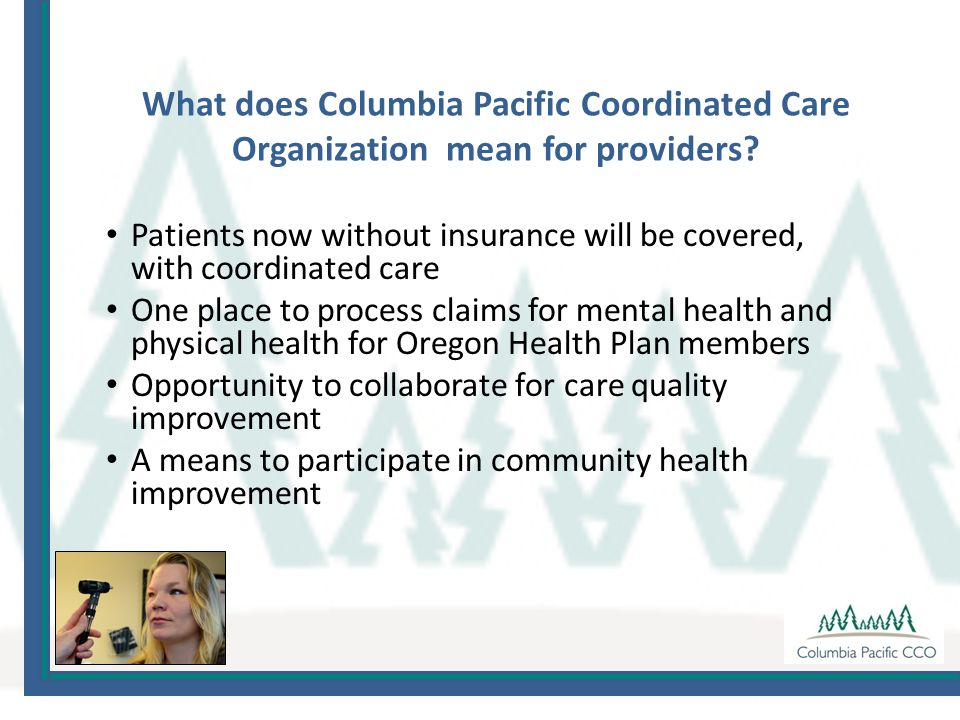 What does Columbia Pacific Coordinated Care Organization mean for providers.
