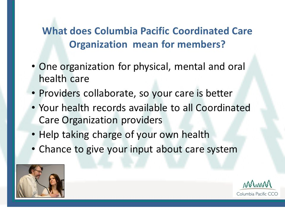 What does Columbia Pacific Coordinated Care Organization mean for members.