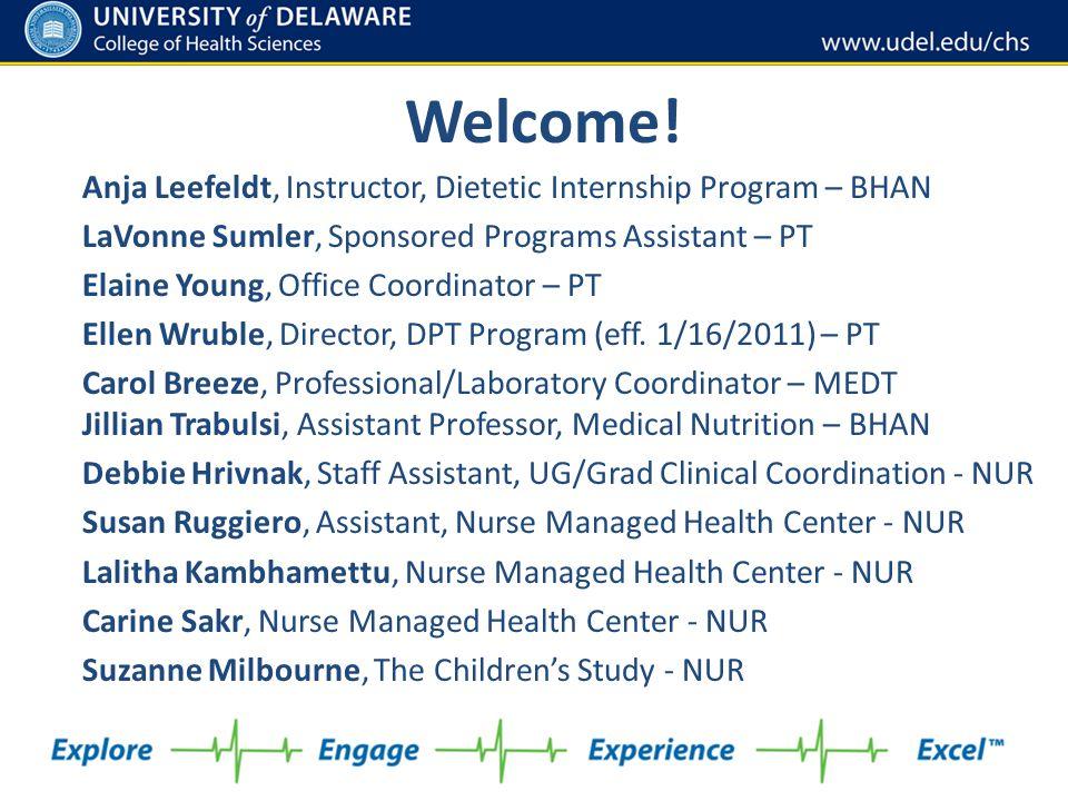 Welcome! Anja Leefeldt, Instructor, Dietetic Internship Program – BHAN LaVonne Sumler, Sponsored Programs Assistant – PT Elaine Young, Office Coordina