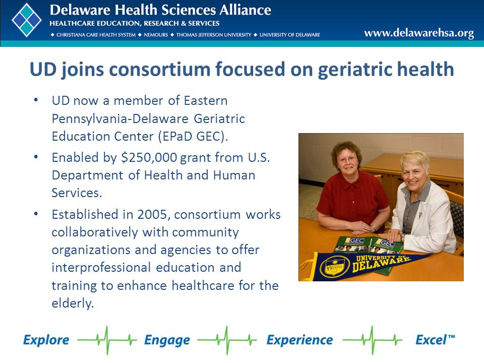 UD joins consortium focused on geriatric health UD now a member of Eastern Pennsylvania-Delaware Geriatric Education Center (EPaD GEC). Enabled by $25