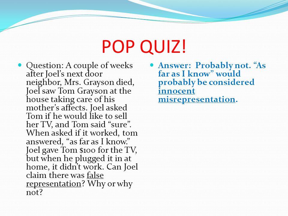 POP QUIZ. Question: A couple of weeks after Joel's next door neighbor, Mrs.
