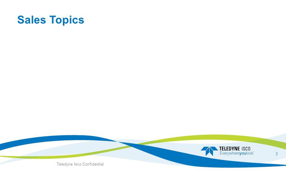Sales Topics Teledyne Isco Confidential 3