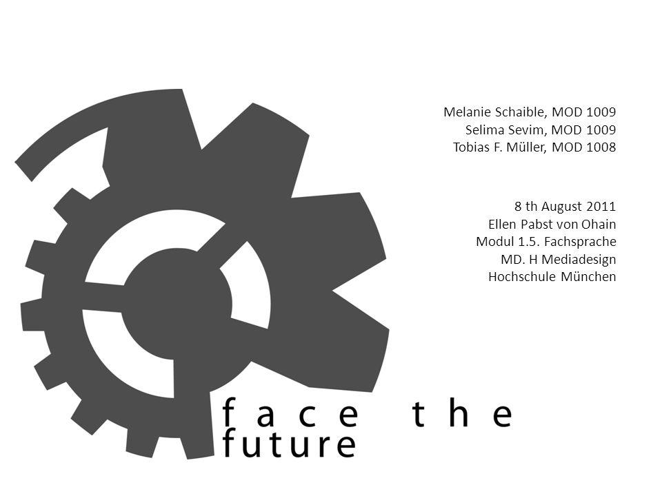 facethefuture Melanie Schaible, MOD 1009 Selima Sevim, MOD 1009 Tobias F.