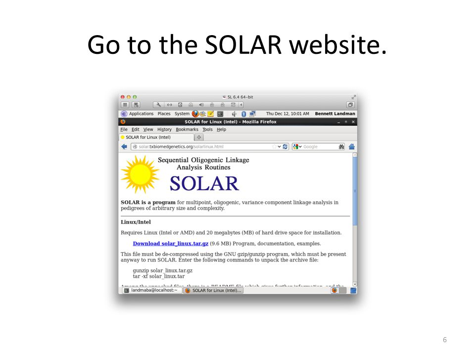 Download the most recent stable version of SOLAR. We are using the October 2013 release. 7