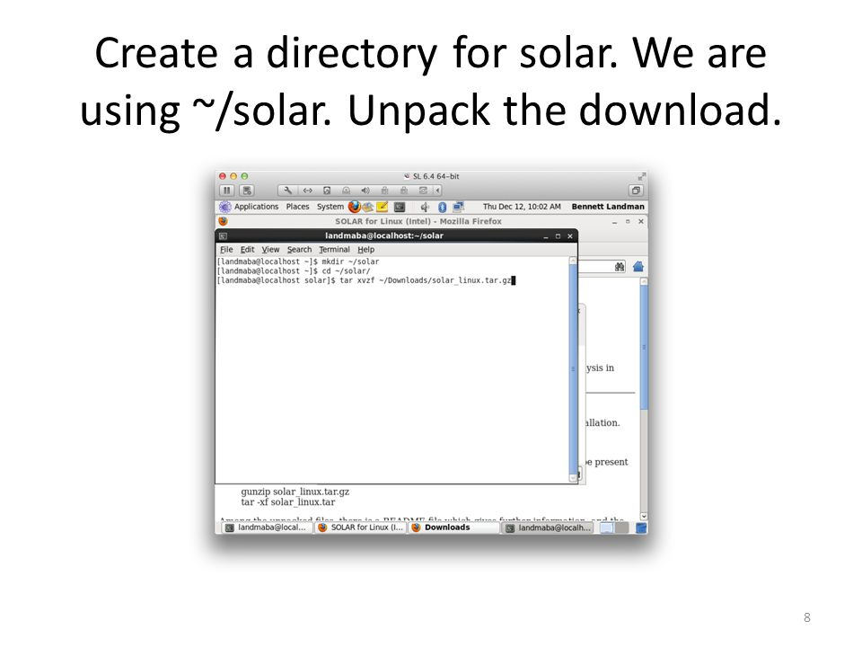 Create a directory for solar. We are using ~/solar. Unpack the download. 8