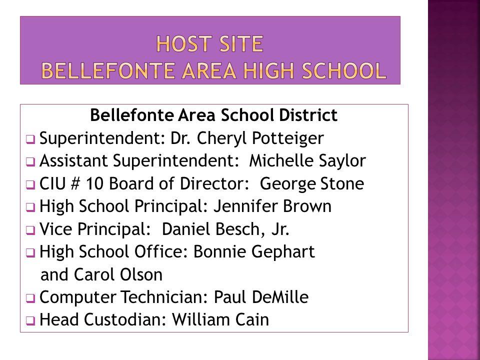 Bellefonte Area School District  Superintendent: Dr. Cheryl Potteiger  Assistant Superintendent: Michelle Saylor  CIU # 10 Board of Director: Georg