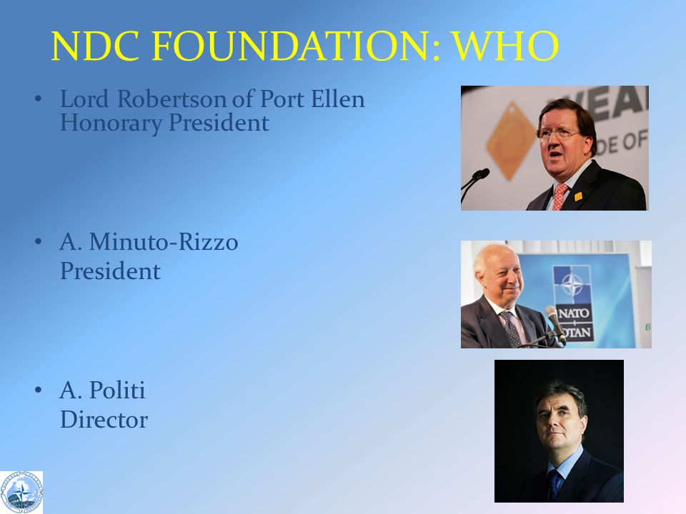 NDC FOUNDATION: WHO Lord Robertson of Port Ellen Honorary President A.