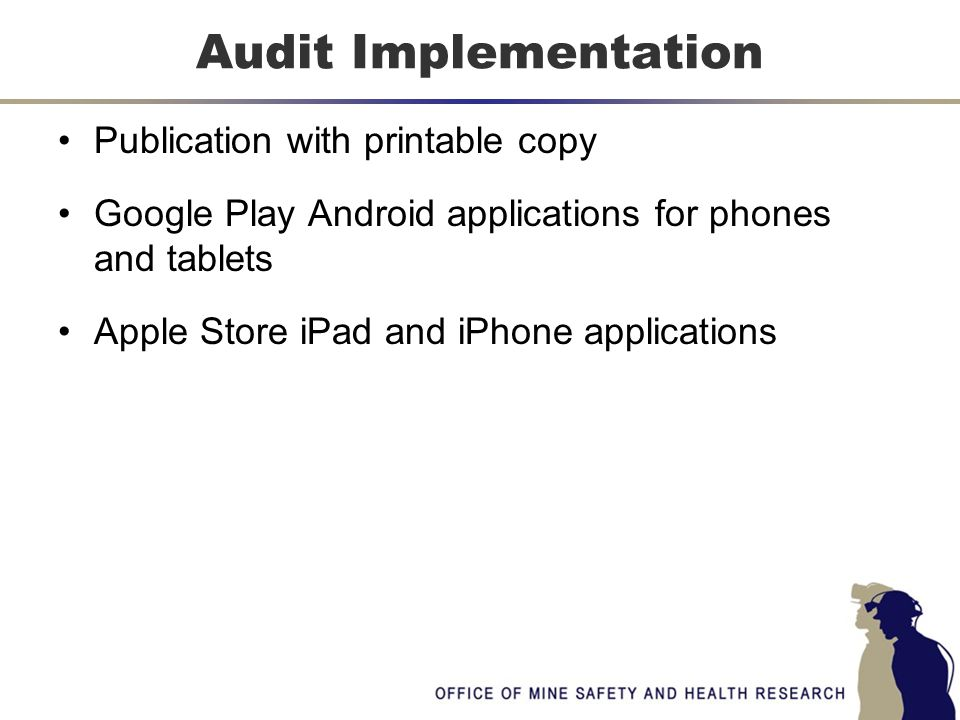 Publication with printable copy Google Play Android applications for phones and tablets Apple Store iPad and iPhone applications Audit Implementation