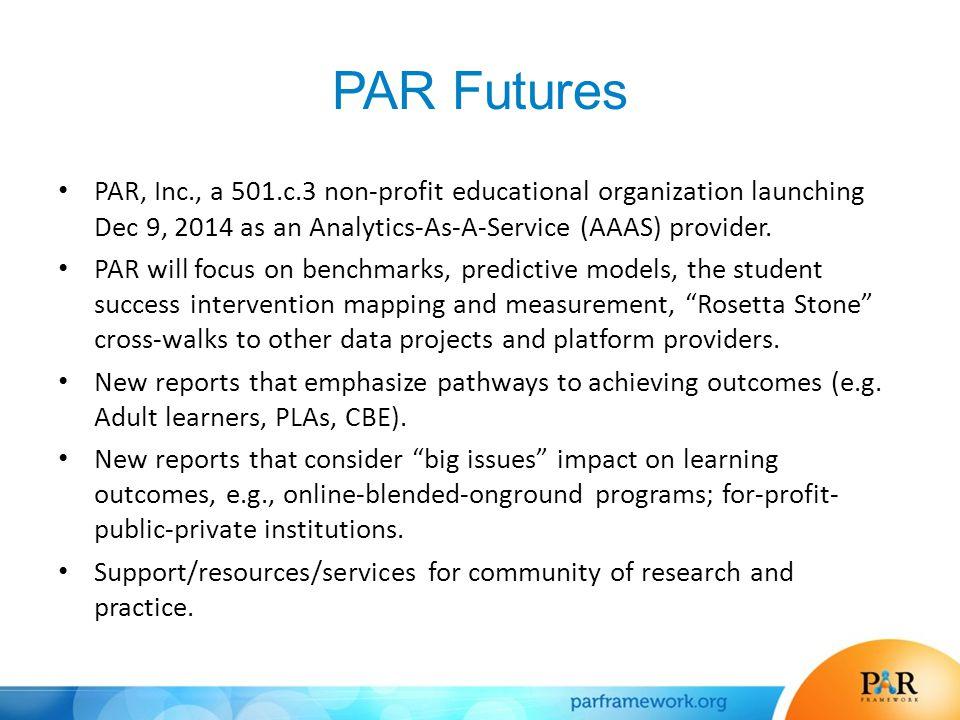 PAR Futures PAR, Inc., a 501.c.3 non-profit educational organization launching Dec 9, 2014 as an Analytics-As-A-Service (AAAS) provider.