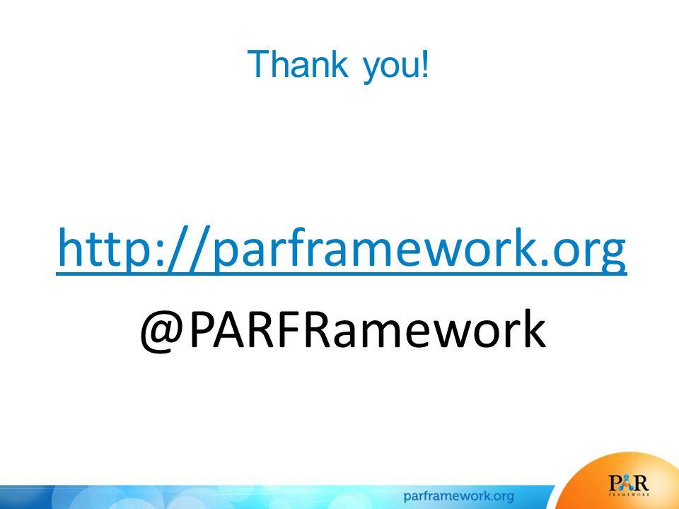 Thank you! http://parframework.org @PARFRamework