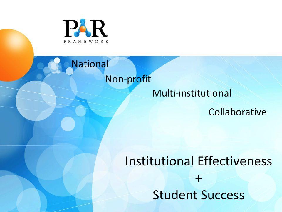 Collaborative National Multi-institutional Non-profit Institutional Effectiveness + Student Success