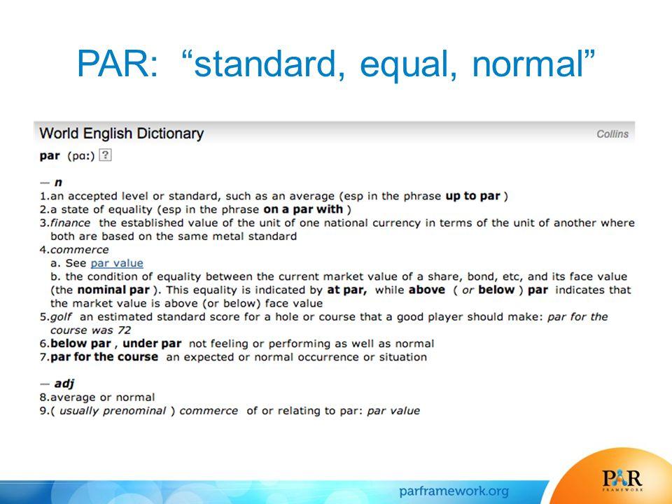 PAR: standard, equal, normal