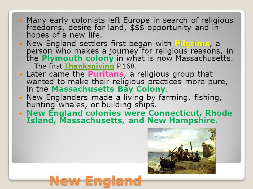Profit was made through… These colonies relied heavily on agriculture.