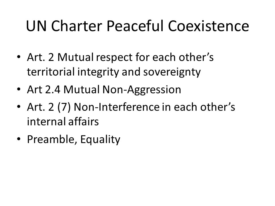 UN Charter Art 2 (3) Pacific Settlement of Disputes All Members shall settle their international disputes by peaceful means in such a manner that international peace and security, and justice are not endangered.