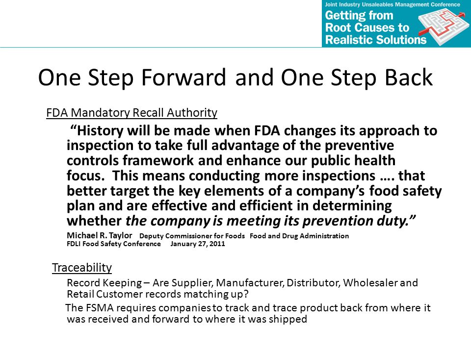 FDA Mandatory Recall Authority History will be made when FDA changes its approach to inspection to take full advantage of the preventive controls framework and enhance our public health focus.