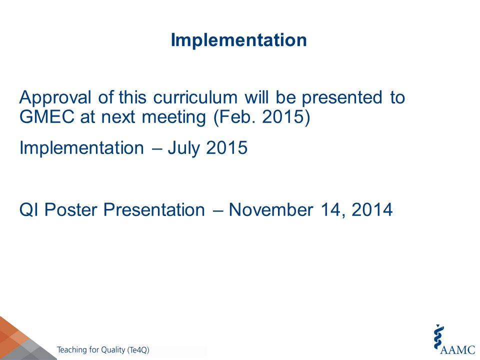Implementation Approval of this curriculum will be presented to GMEC at next meeting (Feb.