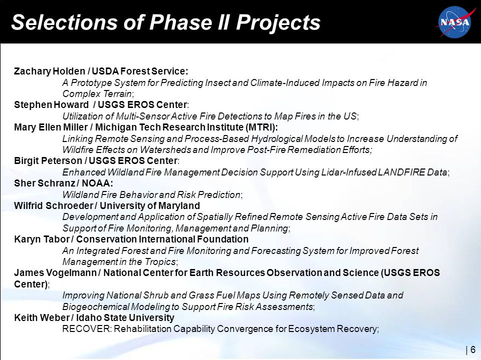Applied Sciences – 2008 Solicitation |‌ 6 Selections of Phase II Projects Zachary Holden / USDA Forest Service: A Prototype System for Predicting Inse
