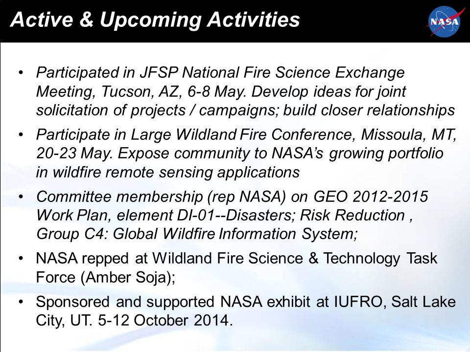 Active & Upcoming Activities Participated in JFSP National Fire Science Exchange Meeting, Tucson, AZ, 6-8 May.