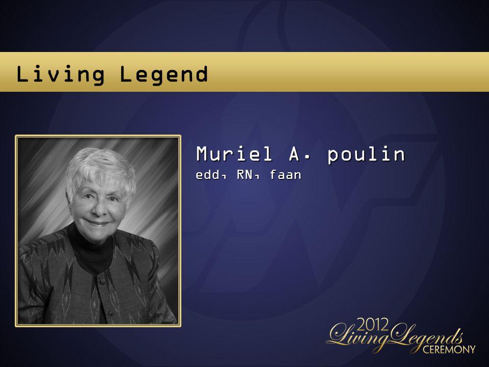 Muriel A. poulin edd, RN, faan Living Legend