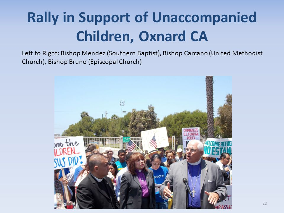 Rally in Support of Unaccompanied Children, Oxnard CA 20 Left to Right: Bishop Mendez (Southern Baptist), Bishop Carcano (United Methodist Church), Bi