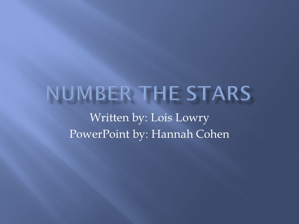Written by: Lois Lowry PowerPoint by: Hannah Cohen