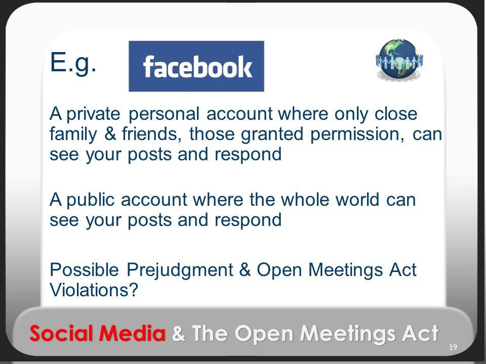 Social Media & The Open Meetings Act E.g.