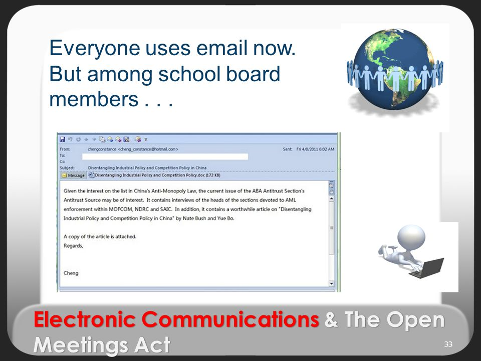 Electronic Communications & The Open Meetings Act Everyone uses email now.