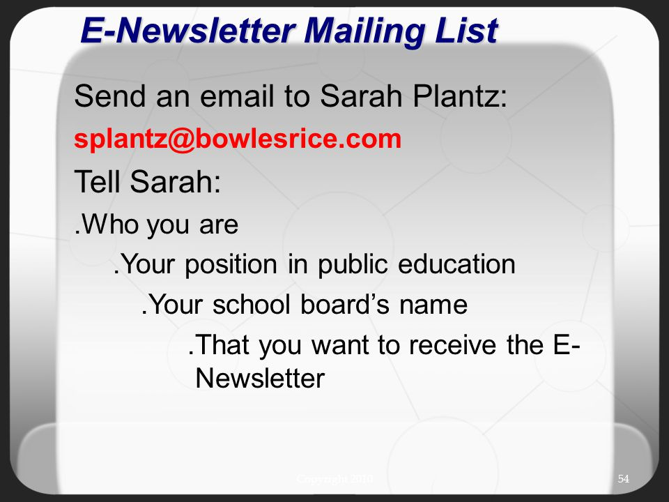 Send an email to Sarah Plantz: splantz@bowlesrice.com Tell Sarah:.Who you are.Your position in public education.Your school board's name.That you want