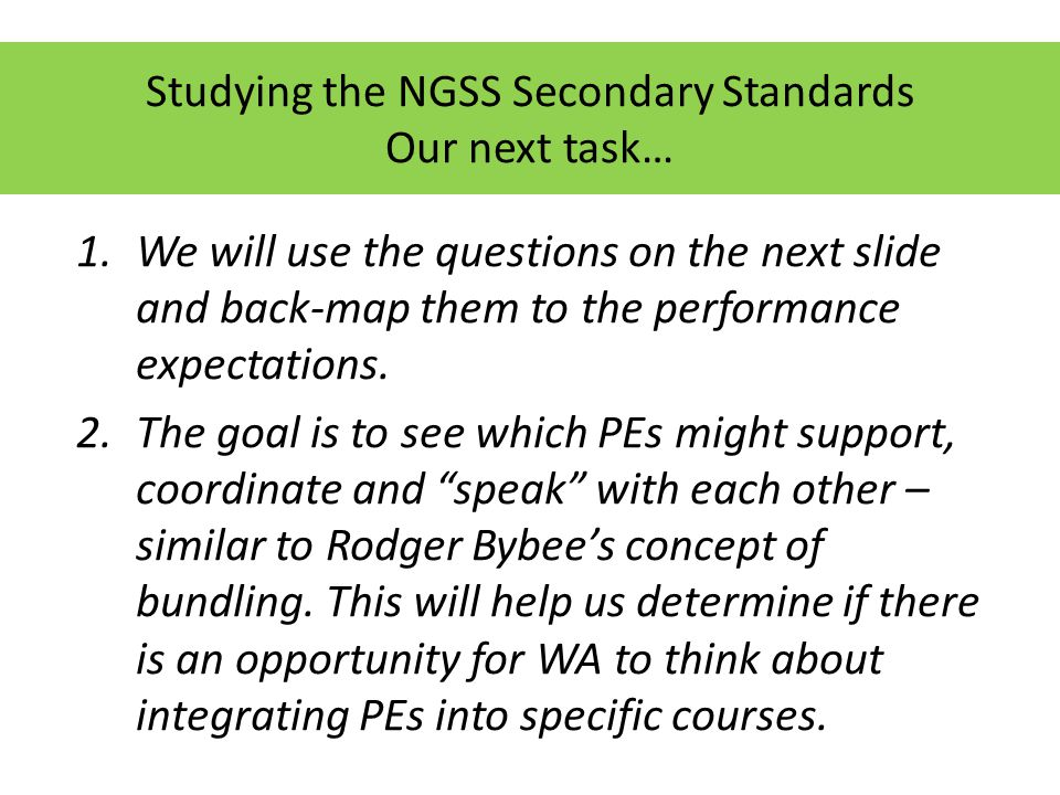 1.We will use the questions on the next slide and back-map them to the performance expectations.