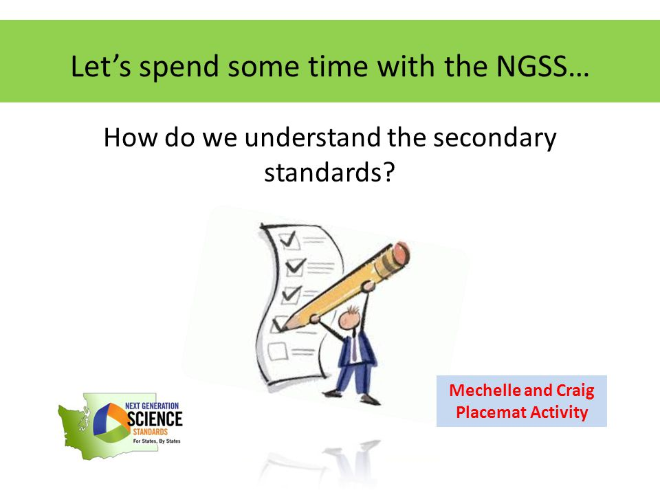 Let's spend some time with the NGSS… How do we understand the secondary standards.