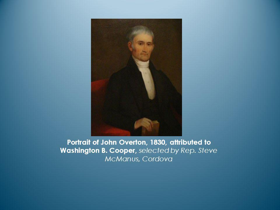 Portrait of John Overton, 1830, attributed to Washington B.