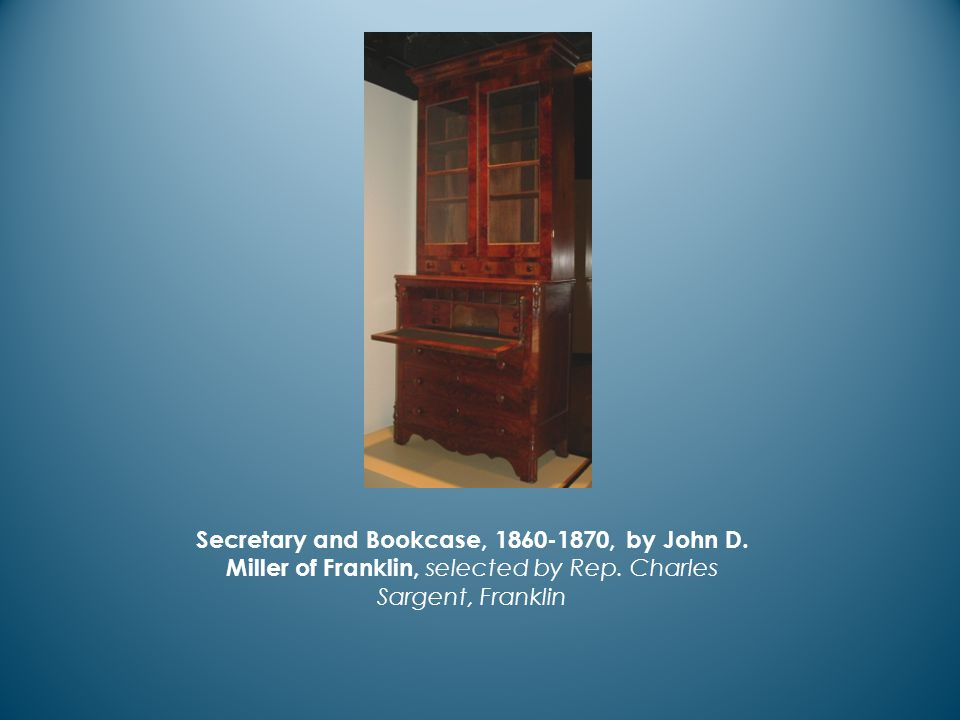 Secretary and Bookcase, 1860-1870, by John D. Miller of Franklin, selected by Rep.