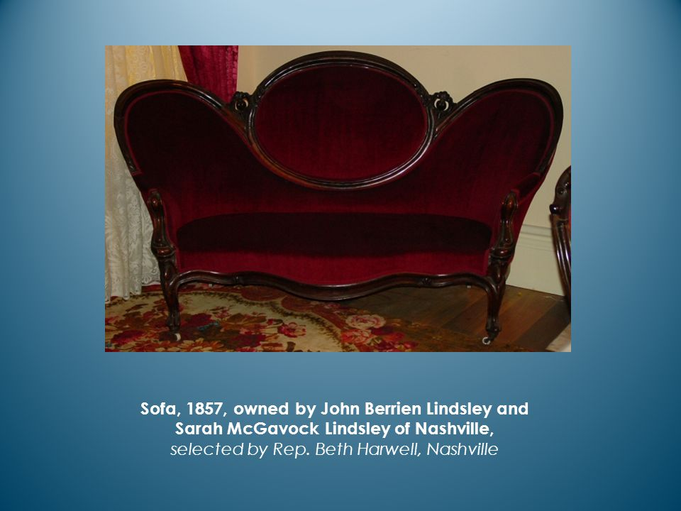 Sofa, 1857, owned by John Berrien Lindsley and Sarah McGavock Lindsley of Nashville, selected by Rep.