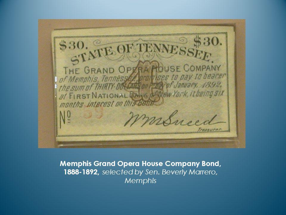 Memphis Grand Opera House Company Bond, 1888-1892, selected by Sen. Beverly Marrero, Memphis