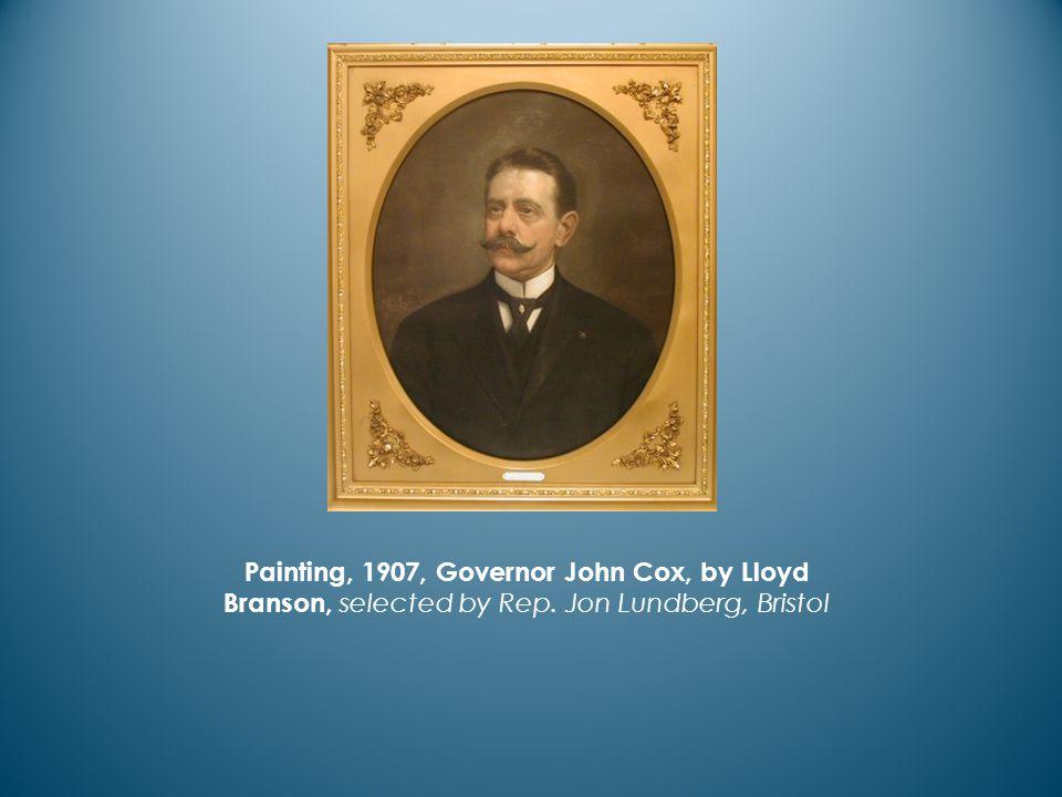 Painting, 1907, Governor John Cox, by Lloyd Branson, selected by Rep. Jon Lundberg, Bristol