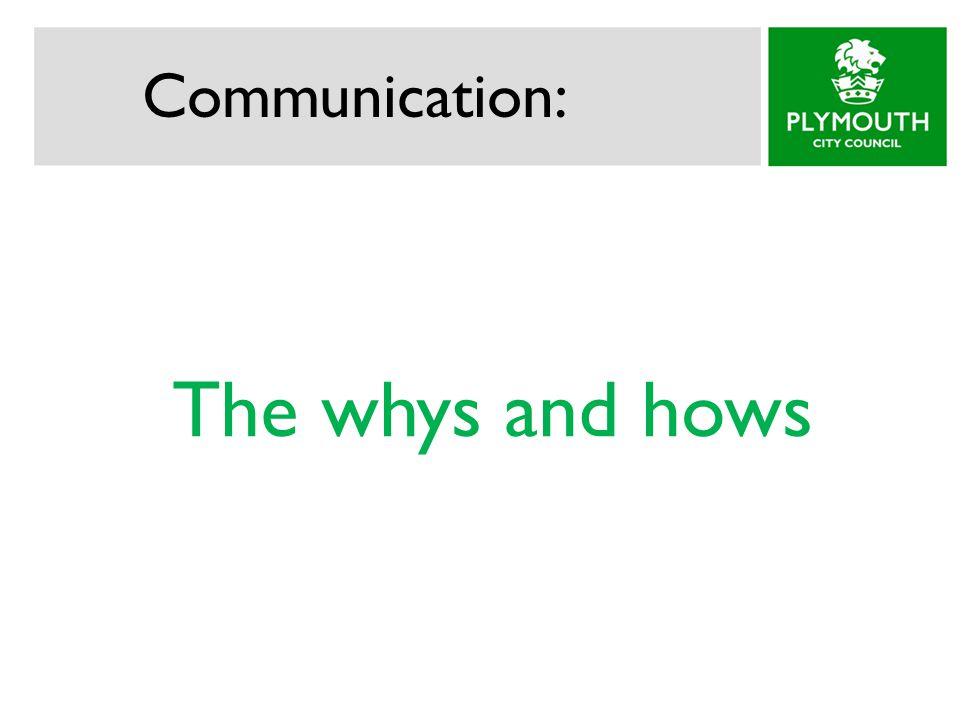 Communication: The whys and hows
