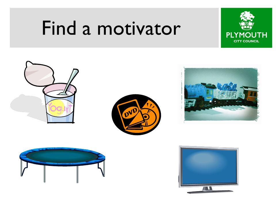 Find a motivator
