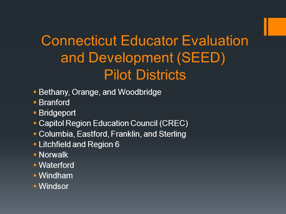 Resources for library media specialists  http://www.connecticutseed.org: This website is the official Connecticut State Board of Education's site on teacher evaluation and the SEED program this year.