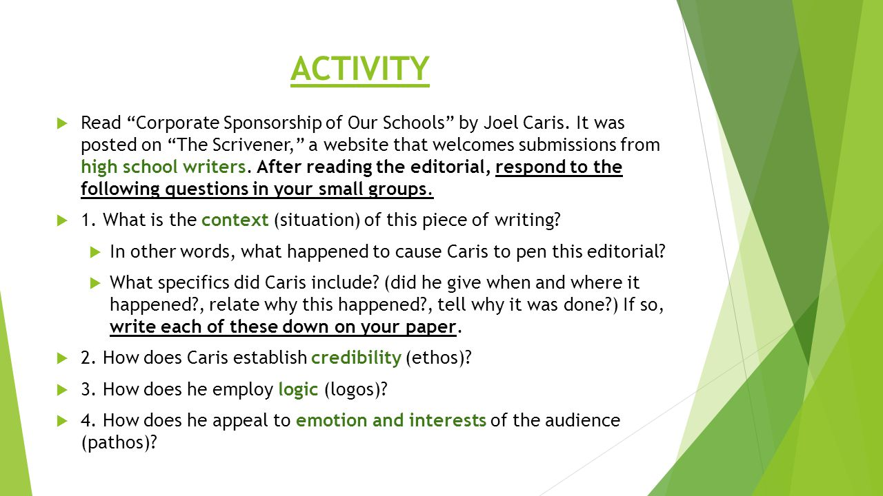 """ACTIVITY  Read """"Corporate Sponsorship of Our Schools"""" by Joel Caris. It was posted on """"The Scrivener,"""" a website that welcomes submissions from high"""