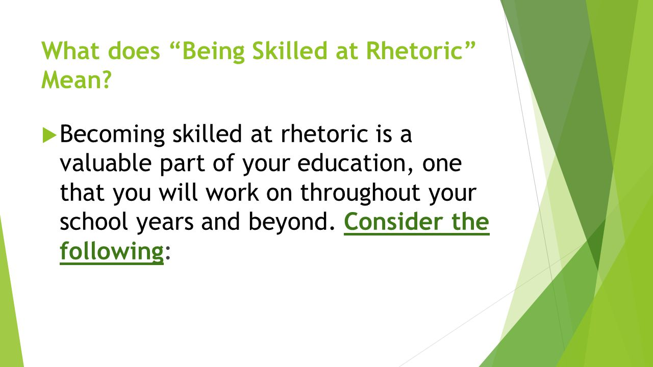 What does Being Skilled at Rhetoric Mean.