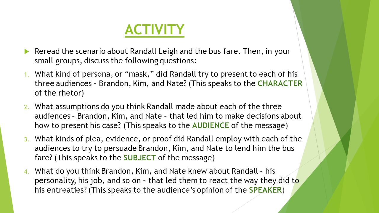 ACTIVITY  Reread the scenario about Randall Leigh and the bus fare. Then, in your small groups, discuss the following questions: 1. What kind of pers