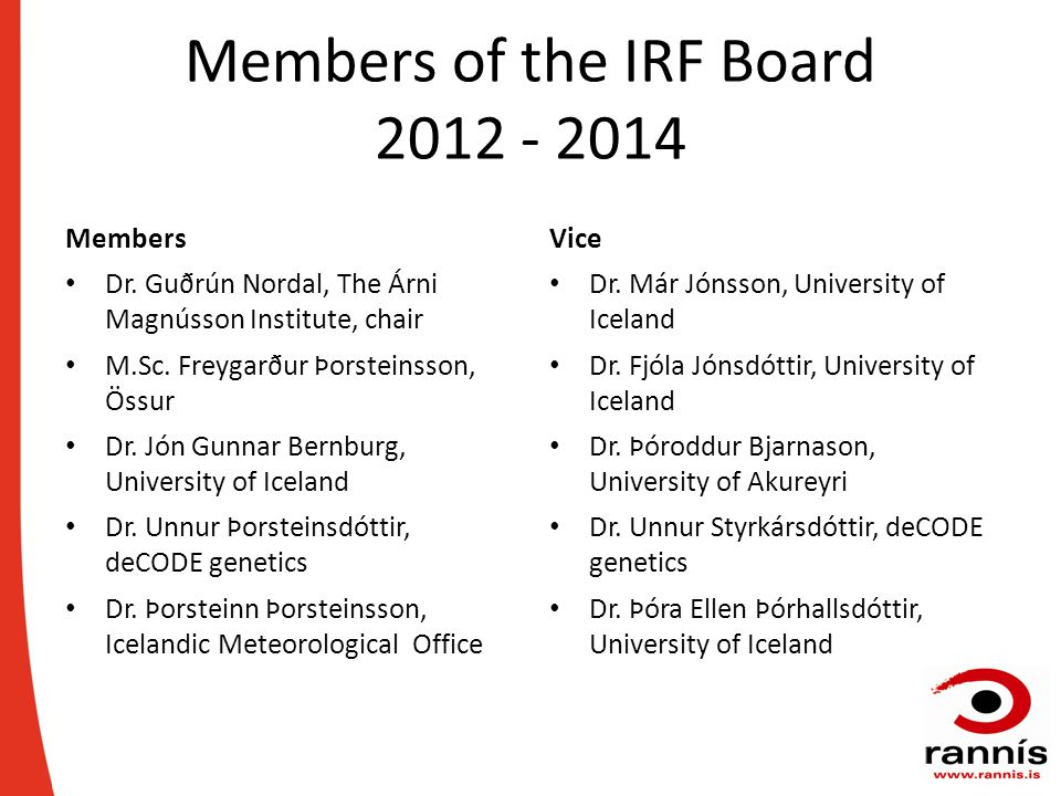 Members of the IRF Board 2012 - 2014 Members Dr.