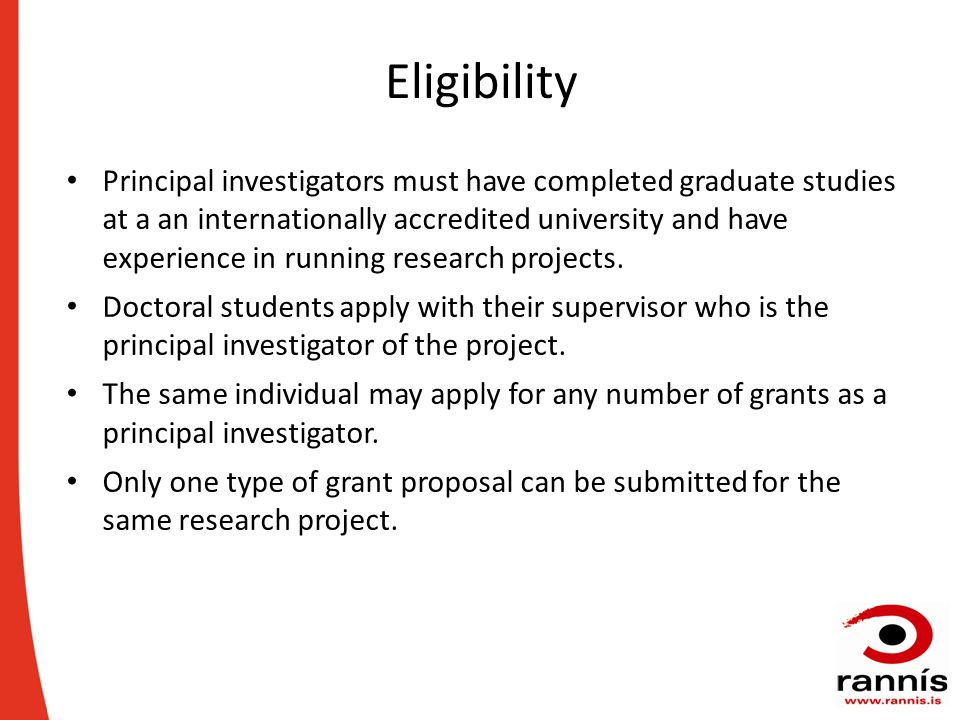 Eligibility Principal investigators must have completed graduate studies at a an internationally accredited university and have experience in running research projects.