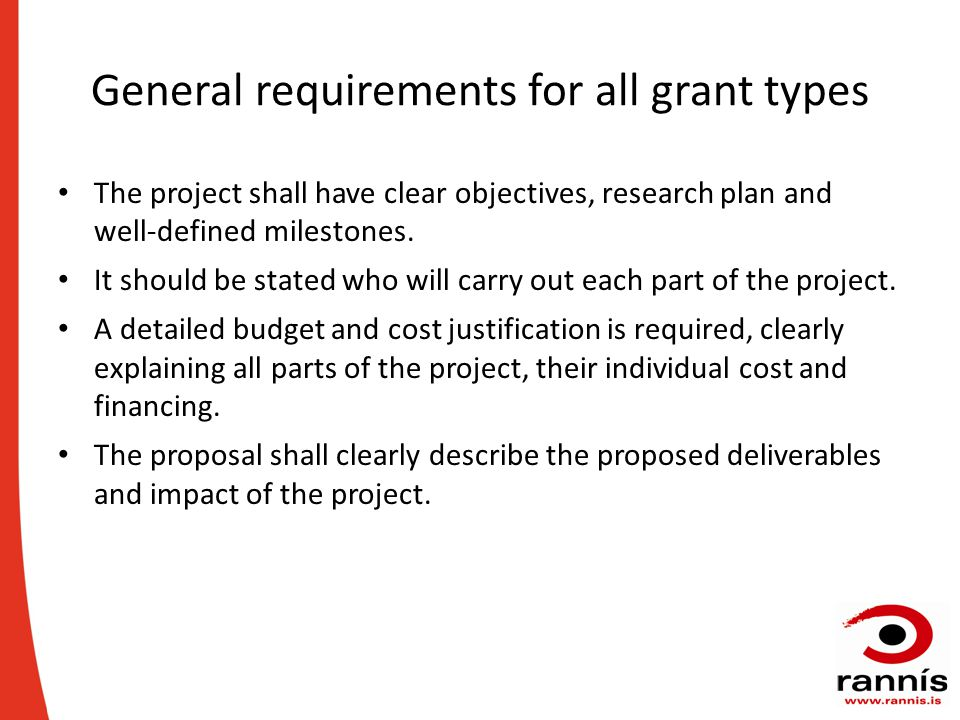 General requirements for all grant types The project shall have clear objectives, research plan and well-defined milestones.